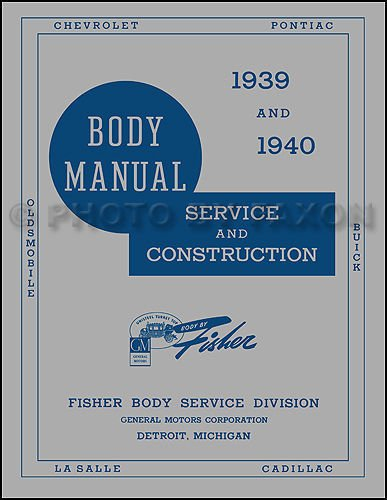 (1939-1940 OLDSMOBILE, PONTIAC, BUICK, CHEVROLET, CADILLAC & LASALLE GM Fisher Body Shop Manual 39-40)