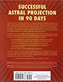 Mastering Astral Projection: 90-day Guide to