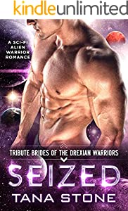 Seized: A Sci-Fi Alien Warrior Romance (Tribute Brides of the Drexian Warriors Book 2)