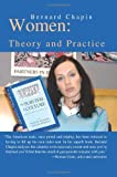 Women: Theory and Practice, Bernard Chapin, 0595443605