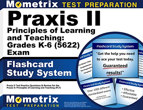 Praxis II Principles of Learning and Teaching: Grades K-6 (0622) Exam Flashcard Study System: Praxis II Test Practice Questions & Review for the ... of Learning and Teaching (PLT) (Cards)