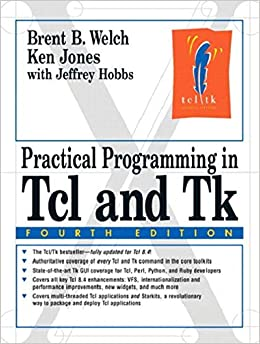 Practical Programming in Tcl and Tk: Amazon co uk: Brent Welch, Ken