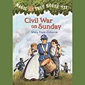 Magic Tree House, Book 21: Civil War on Sunday | Mary Pope Osborne