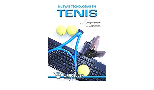 Amazon.com: Nuevas tecnologias en tenis (Spanish Edition) eBook: Ruperto Menayo Antunez: Kindle Store