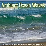 Ambient Ocean Waves