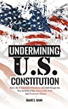 img - for Undermining the U.S. Constitution book / textbook / text book