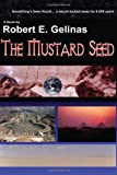 The Mustard Seed, Robert E. Gelinas, 1595072470