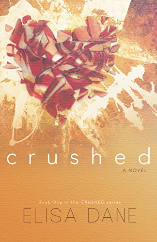 Crushed Book One Elisa Dane ebook