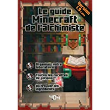 Le guide Minecraft de l'alchimiste: Version 1.9 et plus