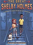 The Great Shelby Holmes (Turtleback School & Library Binding Edition)