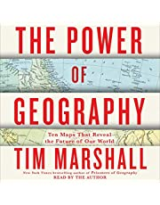 The Power of Geography: Ten Maps That Reveal the Future of Our World (Politics of Place)