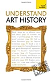 Understand Art History, Grant Pooke and Graham Whitham, 1444104977