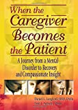 When the Caregiver Becomes the Patient, Daniel L. Langford and Emil Authelet, 0789012944
