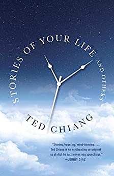 Stories of Your Life and Others by [Chiang, Ted]