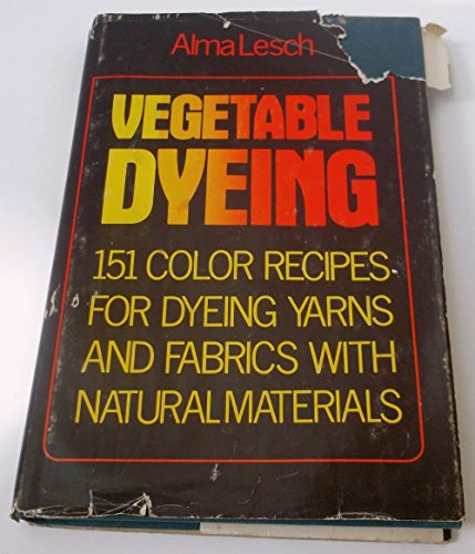 Natural Yarn Dyes (Vegetable Dyeing: 151 Color Recipes for Dyeing Yarns and Fabrics With Natural Materials)