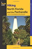 Hiking North Florida and the Panhandle: A Guide To 30 Great Walking And Hiking Adventures (Regional Hiking Series)