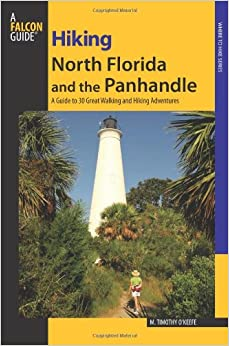 Book Hiking North Florida and the Panhandle: A Guide To 30 Great Walking And Hiking Adventures (Regional Hiking Series)