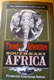 img - for Travel and adventure in southeast Africa (The Abercrombie & Fitch library) book / textbook / text book