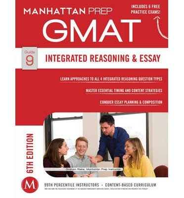 [(Integrated Reasoning and Essay GMAT Strategy Guide)] [Author: Manhattan Prep] published on (December, 2014)