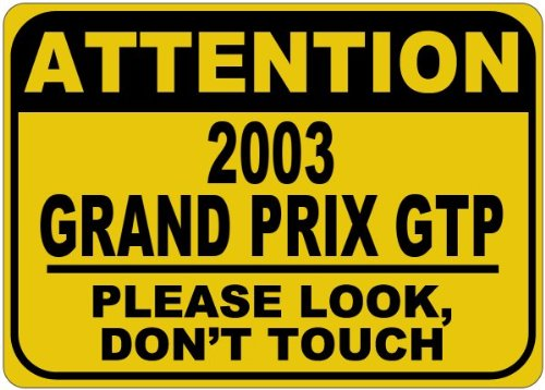 2003 03 PONTIAC GRAND PRIX GTP Please Look Don't Touch Aluminum Caution Sign - 12 x 18 Inches (2003 Pontiac Grand Prix Gtp compare prices)