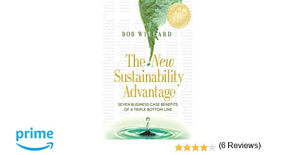 The New Sustainability Advantage: Seven Business Case Benefits of ...