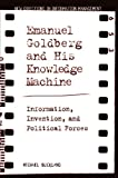 Emanuel Goldberg and His Knowledge Machine: Information, Invention, and Political Forces (New Directions in Information Management)