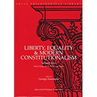 Liberty, Equality & Modern Constitutionalism, Vol. 2: From George III to Hitler and Stalin (Pt. 2)