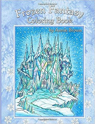 Frozen Fantasy Coloring Book Annie Brown Coloring Books: Amazon.de ...