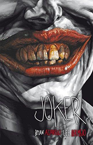 Joker (Edición deluxe) (Tercera edición) por Brian Azzarello,Bermejo (EEUU), Lee,Tobar Pastor, Felip