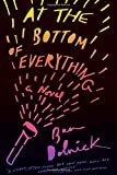 At the Bottom of Everything, Ben Dolnick, 0345803175
