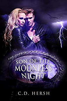 Son of the Moonless Night (The Turning Stone Chronicles Book 3) by [Hersh, C.D.]