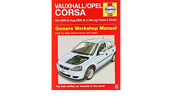 Vauxhall/Opel Corsa Service and Repair Manual: 2000-2006 Haynes ...