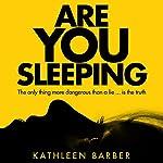 Are You Sleeping   Kathleen Barber