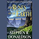 The Runes of the Earth: The Last Chronicles of Thomas Convenant Audiobook by Stephen R. Donaldson Narrated by Scott Brick