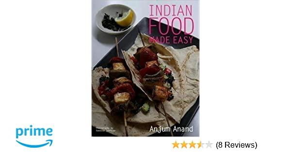 Indian food made easy anjum anand 9781435107809 amazon books forumfinder Gallery