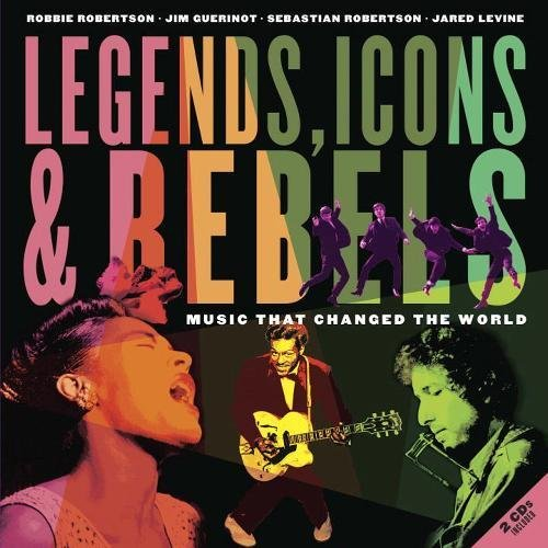 Legends, Icons & Rebels: Music That Changed the - Books Music
