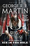 Wild Cards VI: Ace in the Hole Kindle Edition by George R. R. Martin (Author), Wild Cards Trust (Author)
