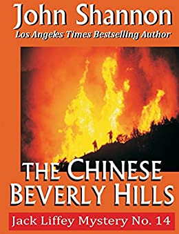 The Chinese Beverly Hills: Jack Liffey Mystery No. 14 by [Shannon, John]
