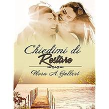 Chiedimi di restare (Italian Edition)