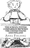 The School System Comparison Between the United States and Finland, Anna Fielding, 1477679278