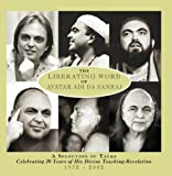 The Liberating Word Of Avatar Adi Da Samraj: A Selection Of Talks Celebrating 30 Years of His Divine Teaching-Revelation 1972-2002 (Volume 1)