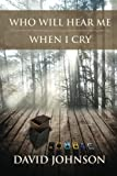 Who Will Hear Me When I Cry (The Tucker Series, Book 5) (Volume 5)