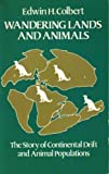 Wandering Lands and Animals, Edwin H. Colbert, 0486249182