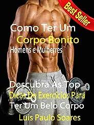 Como Ter um corpo bonito: homens e mulheres (ganhar massa muscular Livro 2)