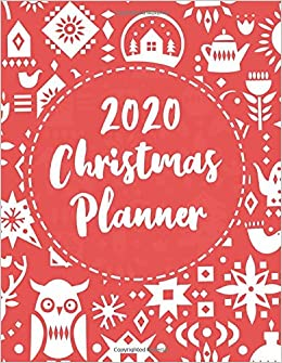 Organized Christmas 2020 Planner 2020 Christmas Planner: The All in One Holiday Organizer For a