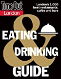 img - for Time Out London Eating and Drinking Guide (Time Out Guides) book / textbook / text book
