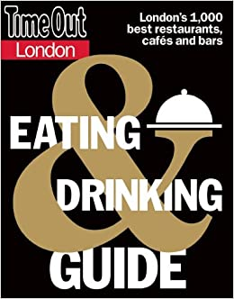10359abca2a6 Time Out London Eating and Drinking Guide (Time Out Guides) Paperback – 14  Oct 2013
