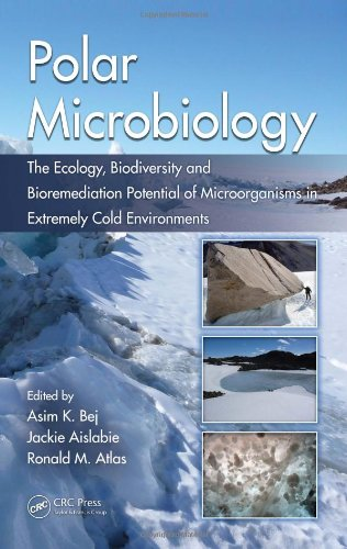 Polar Microbiology: The Ecology, Biodiversity and Bioremediation Potential of Microorganisms in Extremely Cold Environme