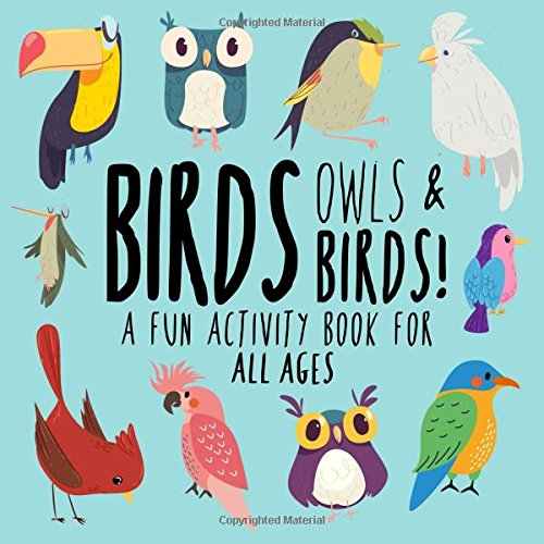 Birds, Owls and Birds!: A Fun Activity Book for Kids and Bird Lovers! pdf epub