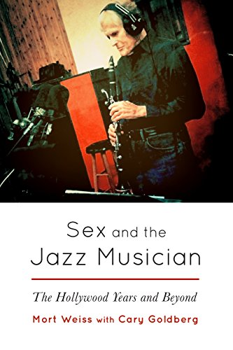 Sex and the jazz musician the hollywood years and beyond kindle sex and the jazz musician the hollywood years and beyond by weiss mort fandeluxe Image collections